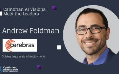 Andrew Feldman of Cerebras Systems, making 120 Trillion parameter models possible.