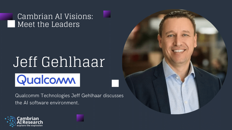 Jeff Gehlhaar, Qualcomm Technologies VP of Technology and lead for Qualcomm AI Software.